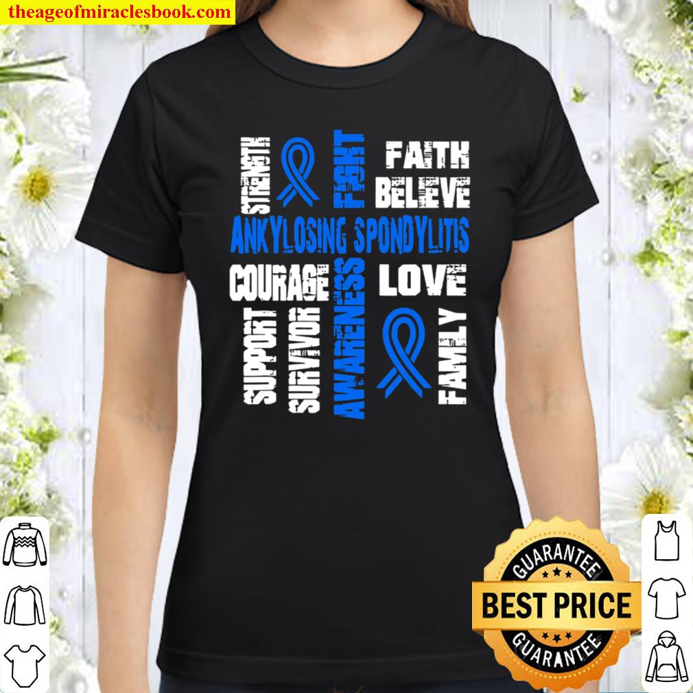 Support believe and fight ANKYLOSING SPONDYLITIS Classic Women T-Shirt