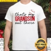 Thats My Grandson Out There Baseball Shirt
