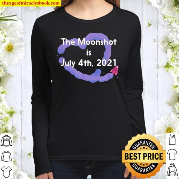 The Moonshot is July 4th 2021 Women Long Sleeved