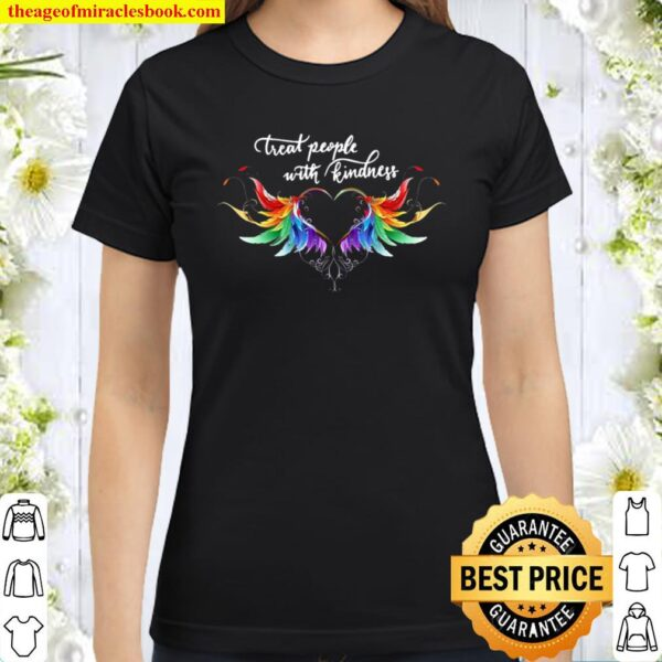 Treat People With Kindness Classic Women T-Shirt