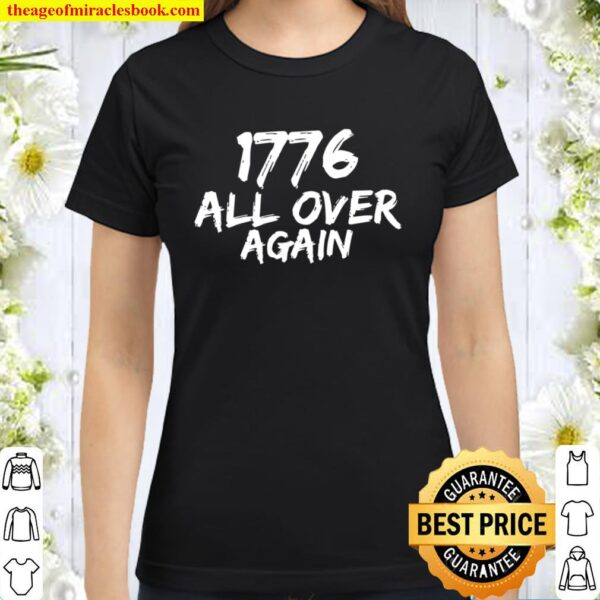 U.S. Constitution Day 1776 All Over Again Classic Women T-Shirt