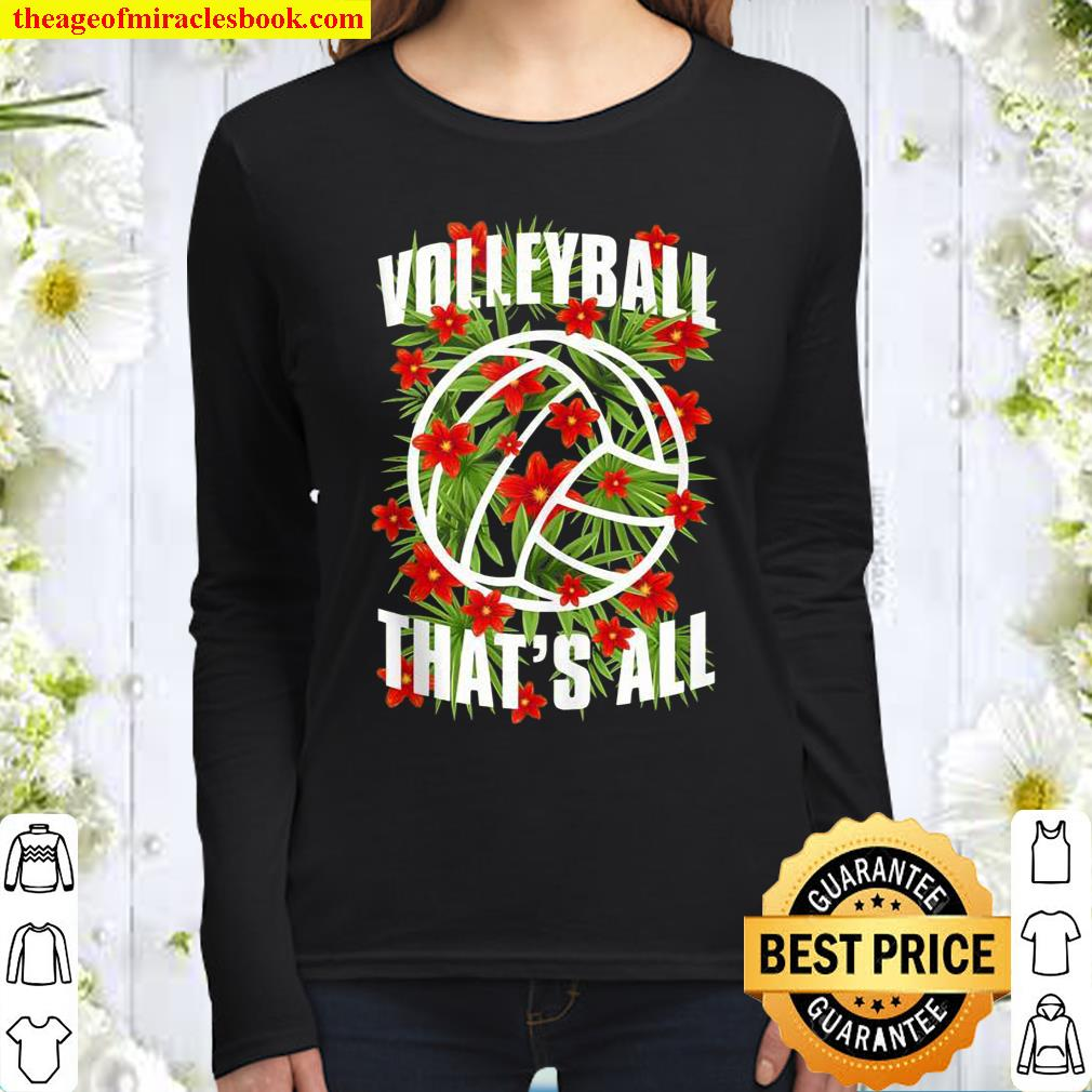 Volleyball That's All Floral Typography Summer Player Flower Women Long Sleeved