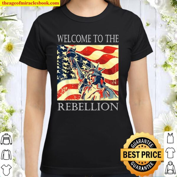 Welcome to the Rebellion Convervative Anti Cancel Cultre Classic Women T-Shirt