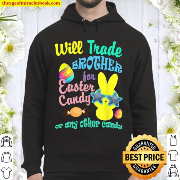 Will trade Brother for Easter Candy or any other Candy Girls Hoodie