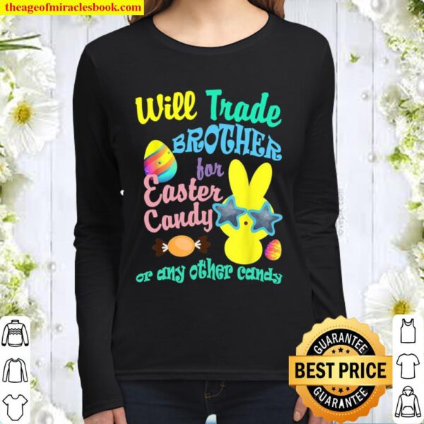 Will trade Brother for Easter Candy or any other Candy Girls Women Long Sleeved