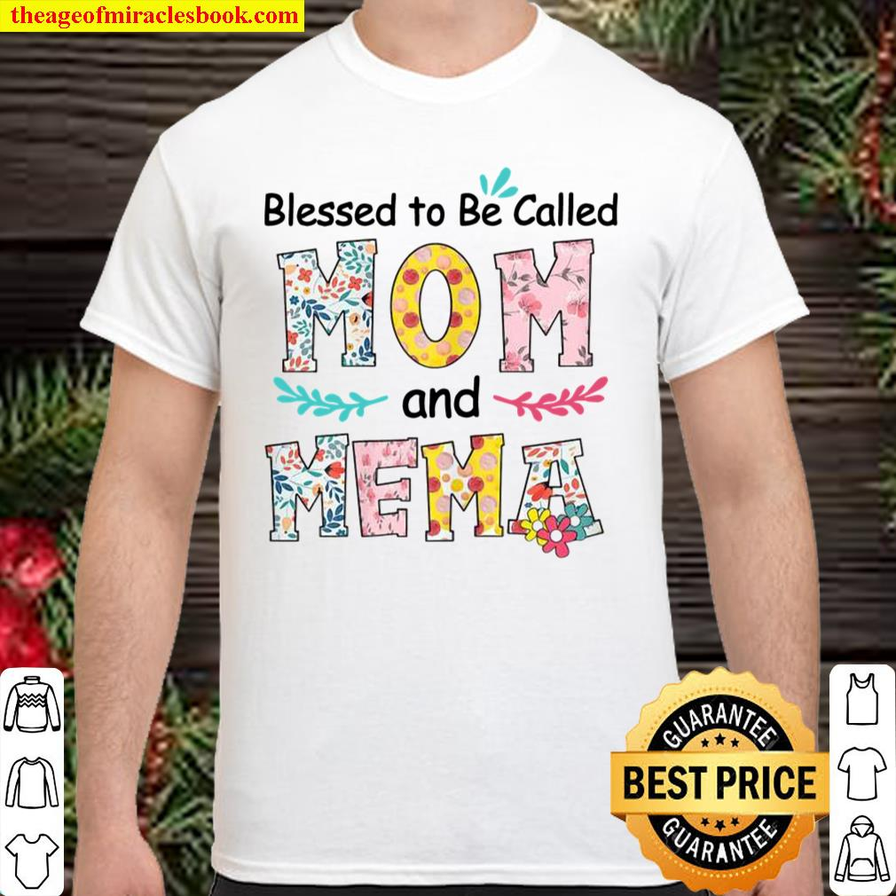 Womens Blessed To Be Called Mom And Mema Flower Mother's Shirt