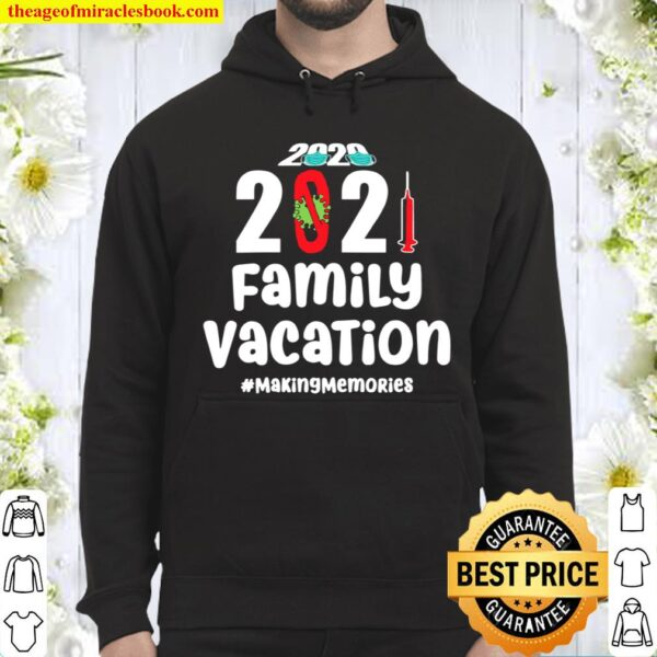 Womens Matching Family Vacation 2021 Making Memories vaccination Hoodie