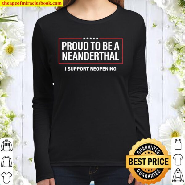 Womens Proud to be a Neanderthal Support Reopening Women Long Sleeved
