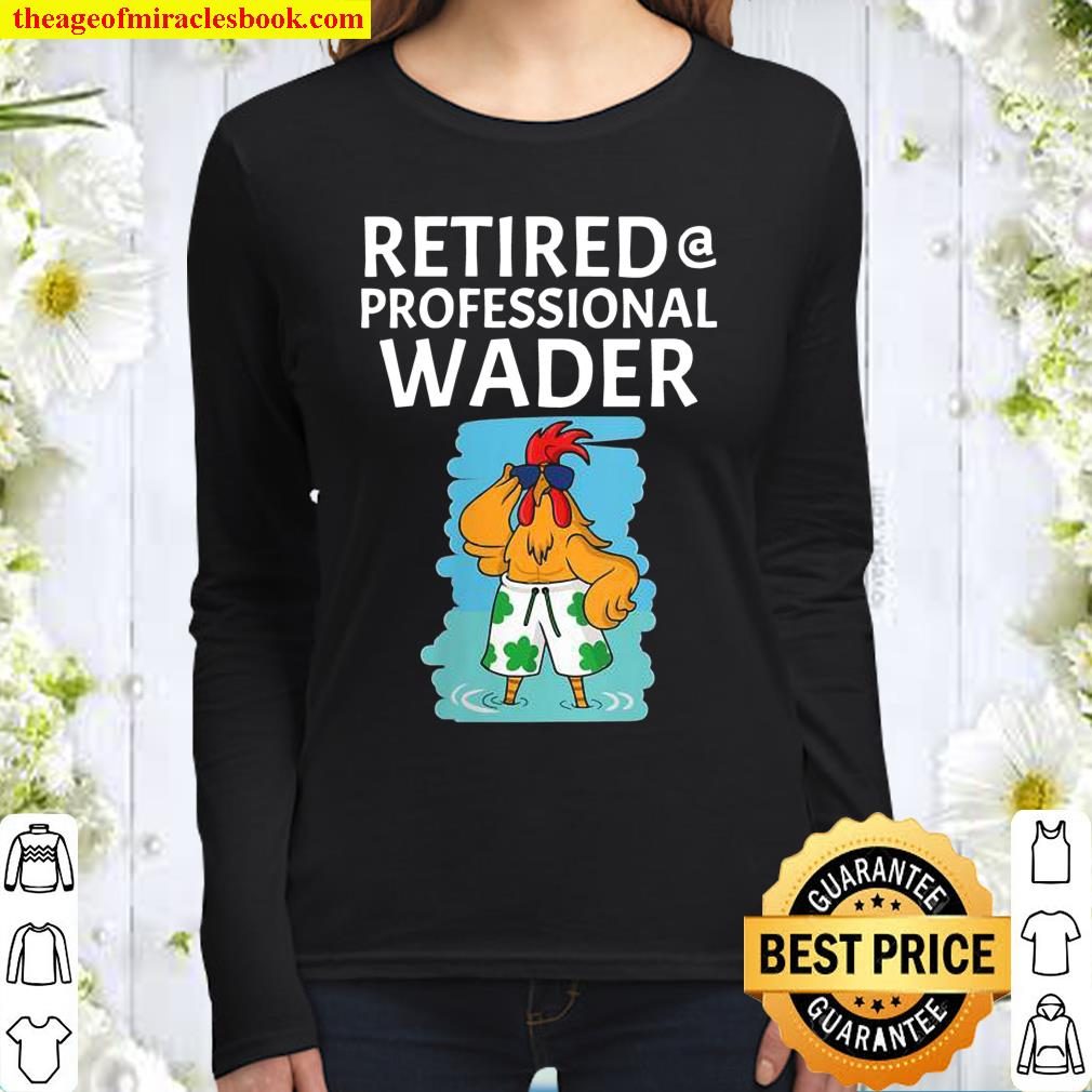 Womens Retired At Professional Wader Rooster Wading In Water Women Long Sleeved