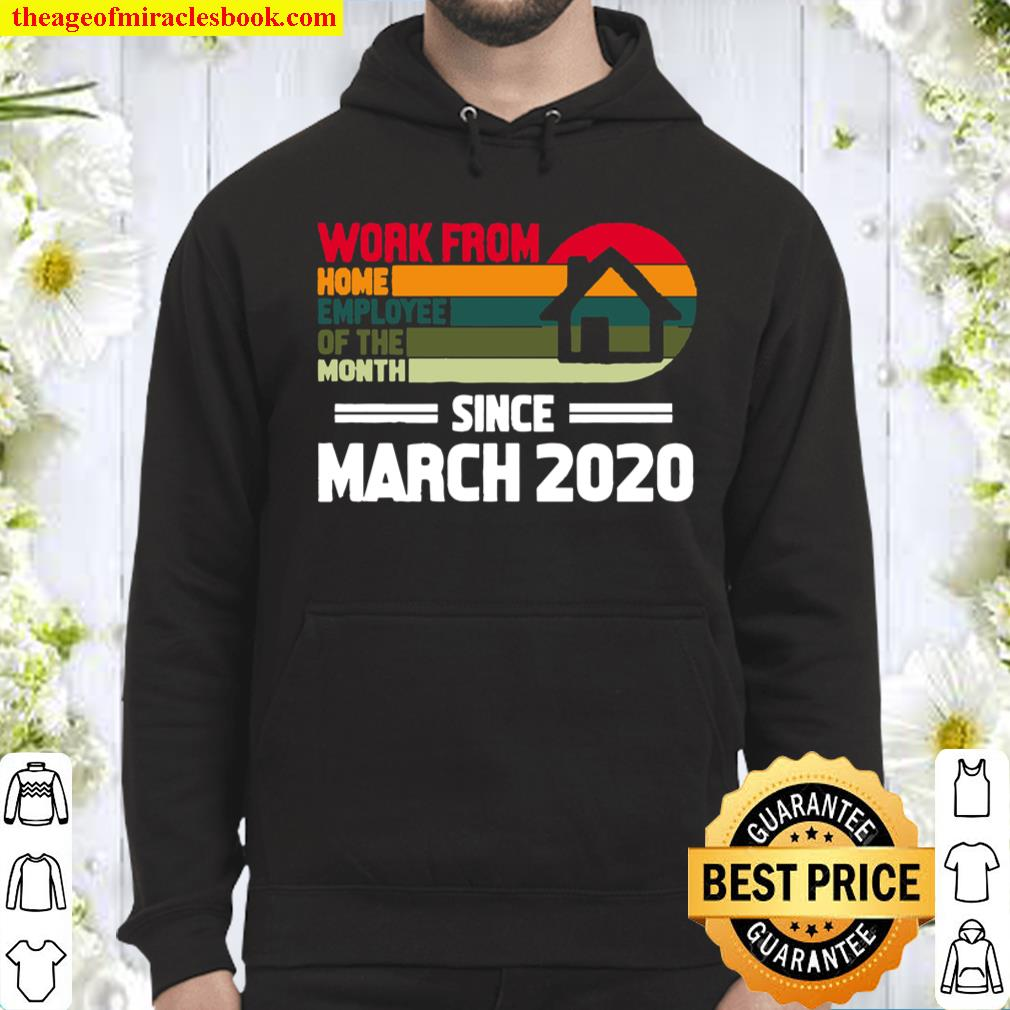 Work From Home Employee Of The Month Since March 2020 Vintage Retro Ve Hoodie
