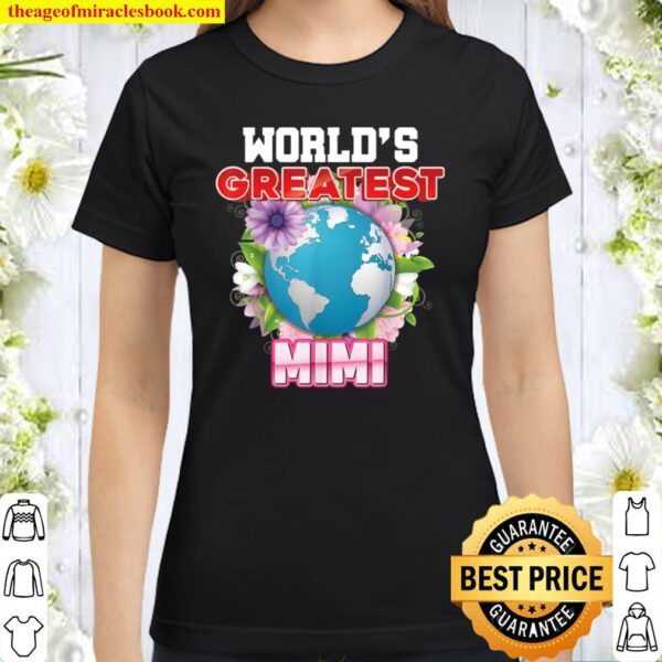 World's Greatest Mimi On Earth Proud Mother Day Mom Classic Women T-Shirt
