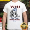 You And Me Best Freakin's Partner In Crime Ever Shirt