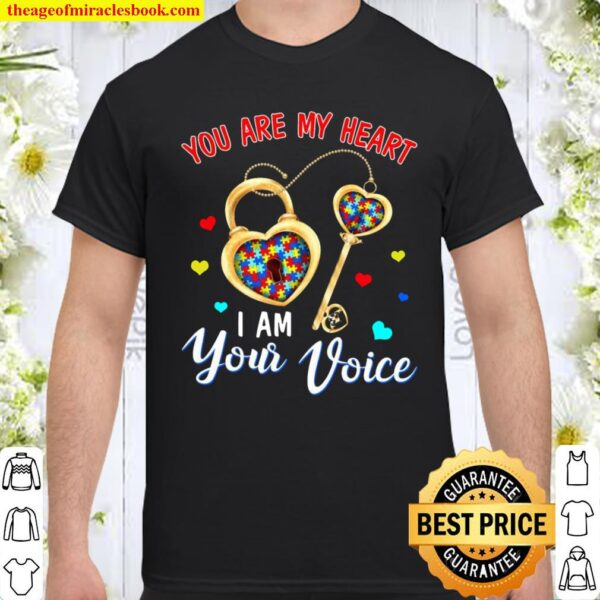 You Are My Heart I Am Your Voice Shirt