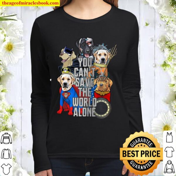You Can't Save The World Alone Women Long Sleeved