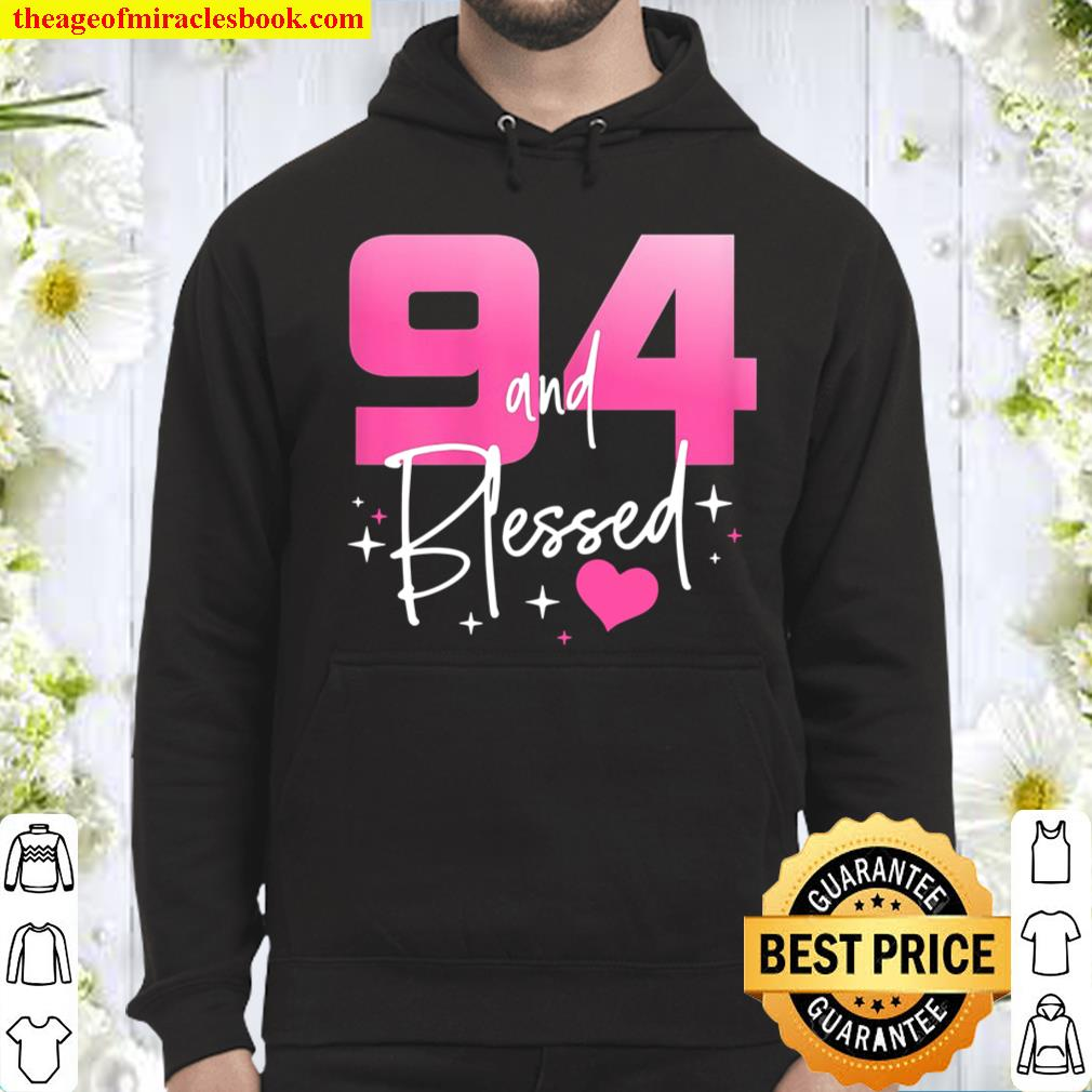 94 And Blessed Chapter 94 Year Old Gifts 94Th Birthday Gifts Hoodie