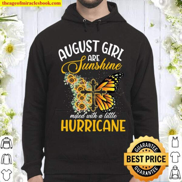 August Girl Are SunshineMixed With A Little Hurricane Hoodie
