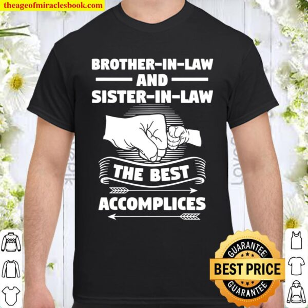 Brotherinlaw and Sisterinlaw the best accomplices Shirt