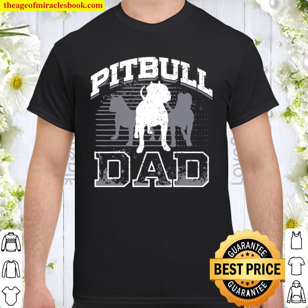 Dad Pitbull Lover Dog Owner Father Day Shirt