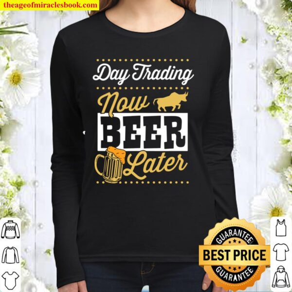 Day Trading Now Beer Later Cool Forex Trader Dad Women Long Sleeved