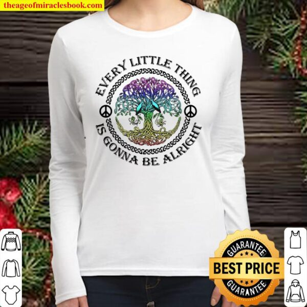 Every Little Thing Is Gonna Be Alright Women Long Sleeved