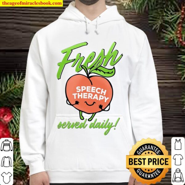 Fresh Speech Therpy Served Daily Hoodie
