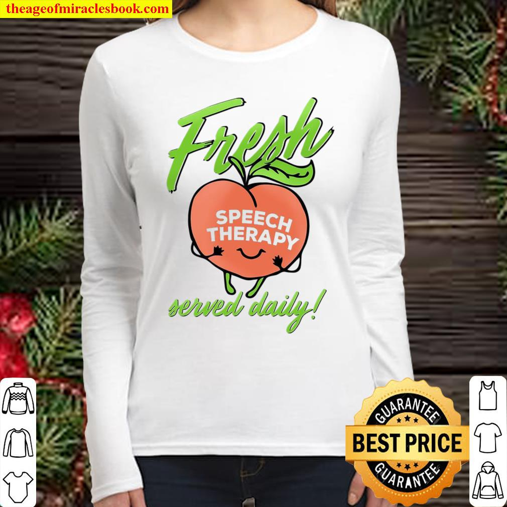 Fresh Speech Therpy Served Daily Women Long Sleeved