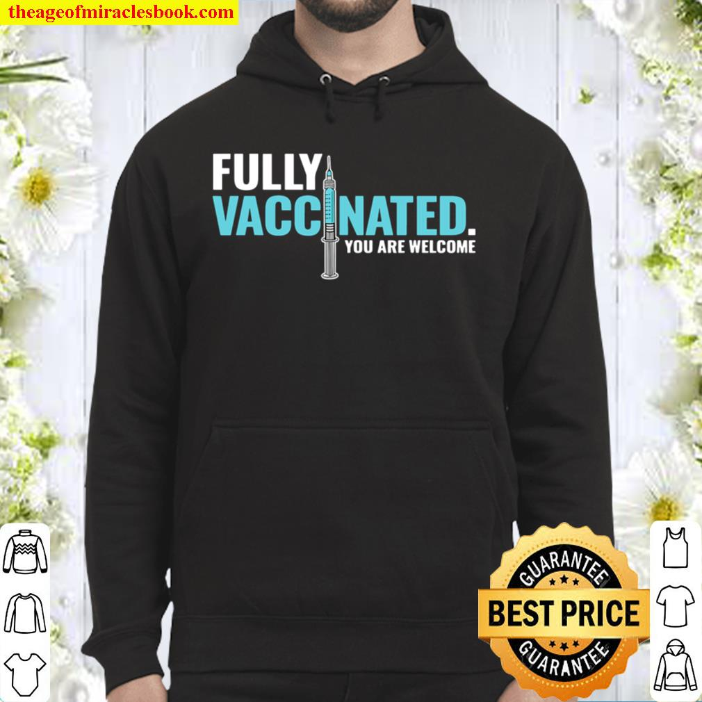 Fully Vaccinated Shirt Vaccinated Hoodie