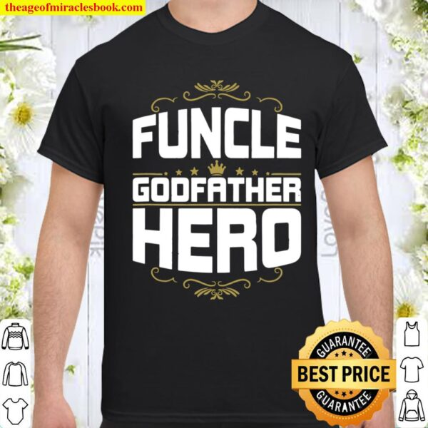 Funcle Godfather Hero Uncle Shirt