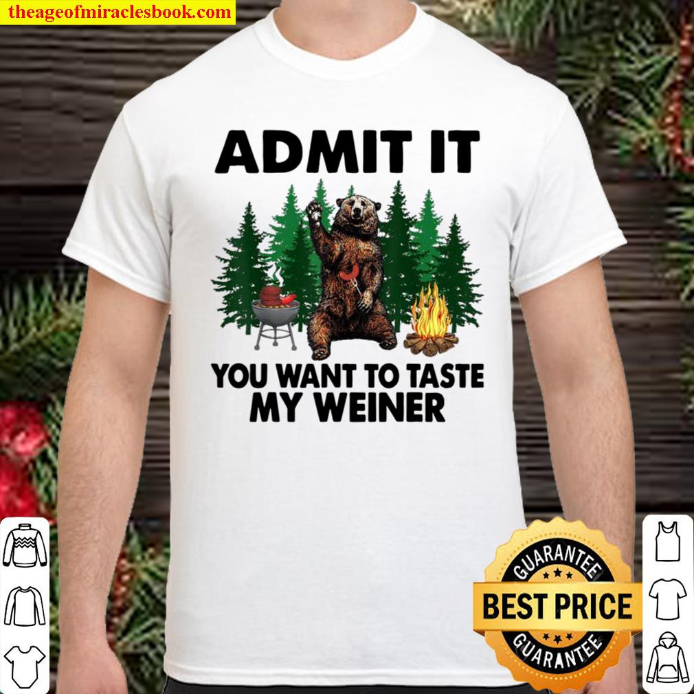 Funny Camping Admit It You Want to Taste My Weiner Shirt