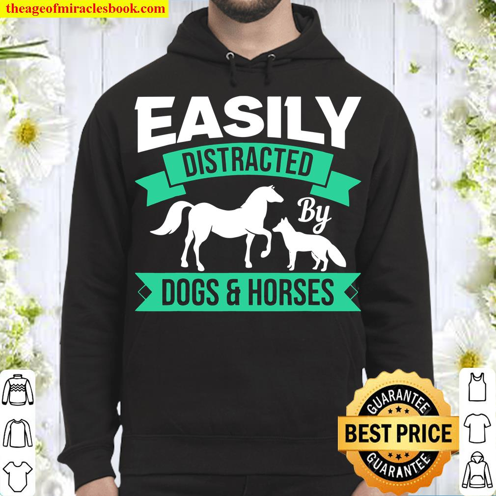 Funny Dogs And Horses Easily Distracted By Dogs And Horses Hoodie