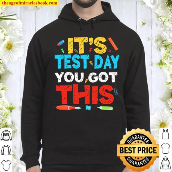 Funny It's Test Day You Got This Testing Day Teacher Student Hoodie