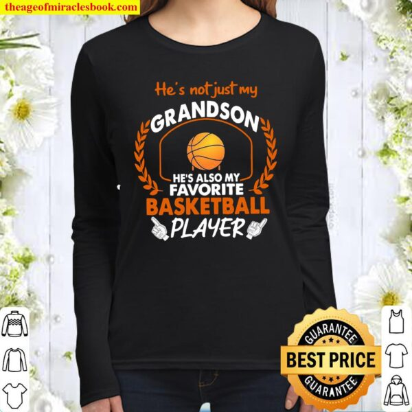 He's Not Just My Grandson He's Also My Favorite Basketball Player Women Long Sleeved
