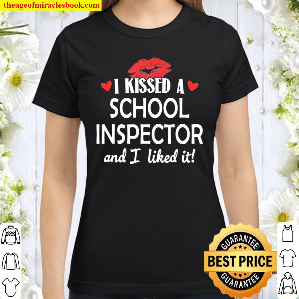 I Kissed a School Inspector Married Dating Anniversa Classic Women T-Shirt