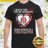 I back the red for my son proud grandpa of a firefighter Shirt