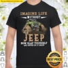 Imagine Life Without Jeep Now Slap Yourself And Never Do It Again Shirt
