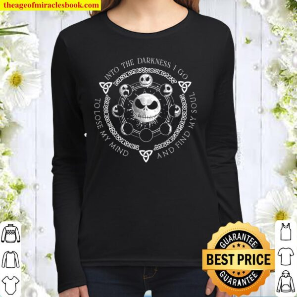 Into The Darkness I Go To Lose My Mind And Find My Soul Women Long Sleeved