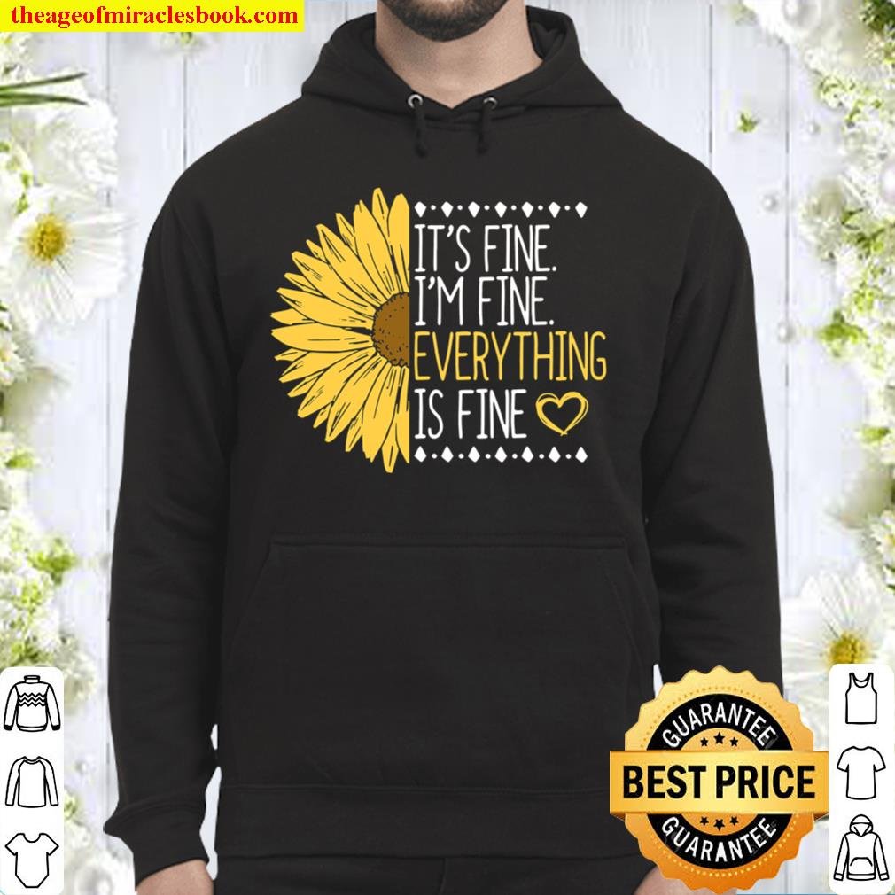 It's Fine I'm Fine Everything's Fine Gift For A Inspirational Hoodie