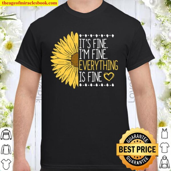 It's Fine I'm Fine Everything's Fine Gift For A Inspirational Shirt