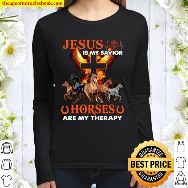 Jesus is my savior horses are my therapy Women Long Sleeved