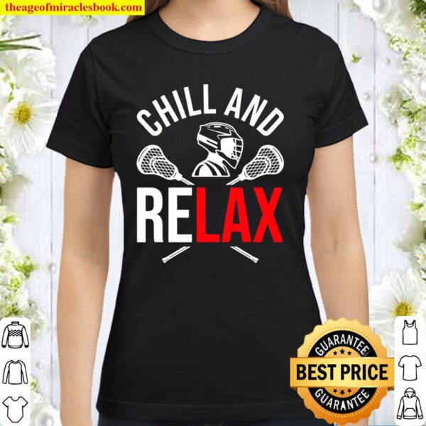 Lacrosse Team Player Lacrosse Chill And Relax Classic Women T-Shirt