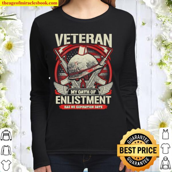 My Oath of Enlistment Has No Expiration Date Veteran day Women Long Sleeved