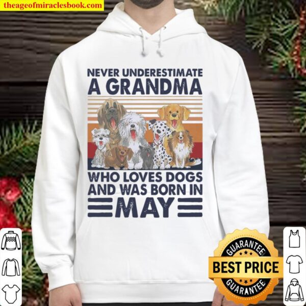 Never Underestimate A Grandma Who Loves Dogs And Was Born In May Vinta Hoodie