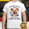No Matter How Old I Am I Still Get Execited Everytime I See A Yorkie Shirt