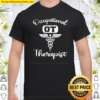 OT Occupational Therapy Occupational Therapist Month Shirt