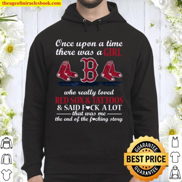 Once Upon A Time There Was A Girl Who Really Loved Red Sox _ Tattoos _ Hoodie