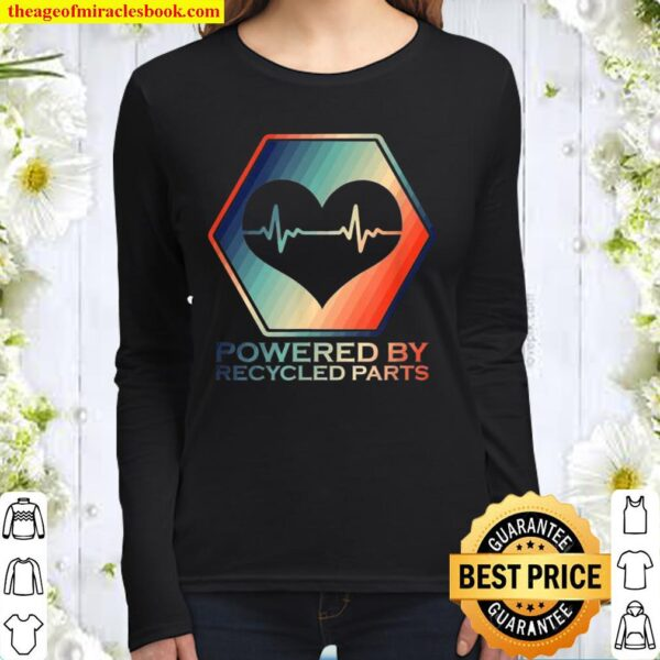 Powered By Recycled Parts Heart Transplant Survivor Women Long Sleeved