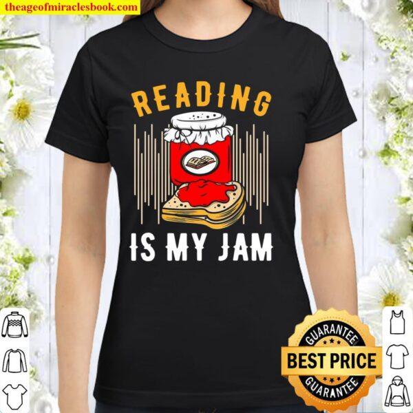 Reading Is My Jam Reading School Library Bookmark Spread Classic Women T-Shirt