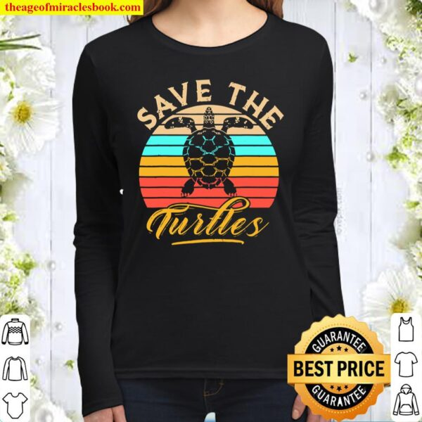 Save The Turtles Animal Rights Sea Turtle Women Long Sleeved
