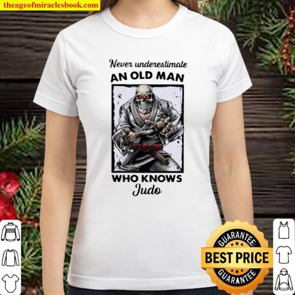 Skull Never underestimate an old man who knows Judo Classic Women T-Shirt