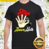 Stop Asian Hate AAPI lives Matter #StopAsianHate Support Shirt